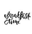 breakfast time banner modern dry brush lettering vector image vector image