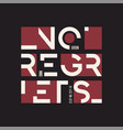 no regrets abstract geometric t-shirt and vector image vector image