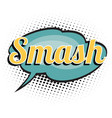 smash comic word vector image