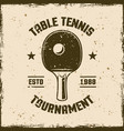 table tennis tournament vintage emblem vector image