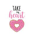 take my heart february 14 vector image