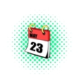 Twenty three may in calendar icon comics style vector image vector image