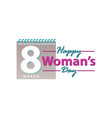 happy womans day template vector image vector image