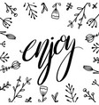 enjoy hand drawn lettering with doodle flowers vector image vector image