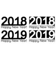 happy new year 2018 2019 text lettering design vector image