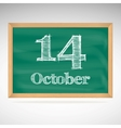 October 14 inscription in chalk on a blackboard vector image vector image