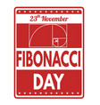 fibonacci day sign or stamp vector image vector image