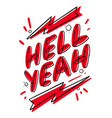 hell yeah hand lettering colorful logo design vector image vector image