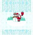 Christmas background Santa and snowman drawing vector image