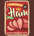 homemade ham vintage butchery sign design vector image vector image
