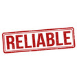 reliable sign or stamp vector image vector image