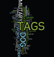 military dog tags text background word cloud vector image