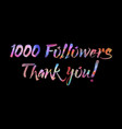 1000 followers thank you on abstract background vector image vector image