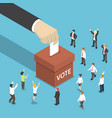 isometric businessman hand put voting paper in vector image