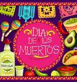 mexican dia de los muertos holiday attributes vector image