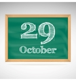 October 29 inscription in chalk on a blackboard vector image vector image
