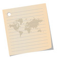 world map on old note paper and space for text vector image vector image