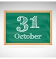 October 31 inscription in chalk on a blackboard vector image vector image