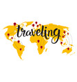 traveling lettering over world map background hand vector image vector image