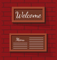 welcome and menu sign board in frame on brick wall vector image vector image