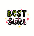 best sister creative banner with lettering vector image vector image