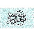 seasons greetings template vector image vector image