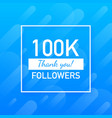 100k followers thank you social sites post thank vector image vector image