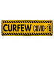 curfew covid-19 vintage rusty metal sign vector image