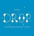 drop font alphabet letters vector image