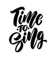 time to sing lettering phrase on light background vector image vector image