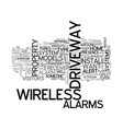 wireless alarms for your driveway text word cloud vector image vector image