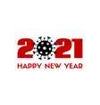 2021 happy new year greeting card with vector image vector image