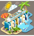 Cruise Holiday Isometric Postcard Infographic vector image