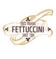 fettuccine pasta type italian cuisine and vector image vector image