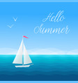 seascape with sailboat hello summer vector image