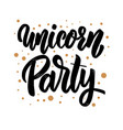 unicorn party text lettering phrase for greeting vector image