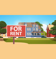 modern town house exterior real estate rent sign vector image