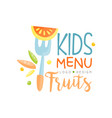 kids fruits menu logo design healthy organic food vector image vector image
