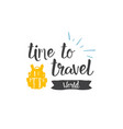 Time to travel world icon hand drawn lettering