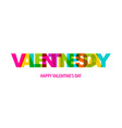 valentine day quote rainbow text in bright color vector image vector image