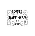 coffee is happiness in a cup hipster vintage vector image vector image