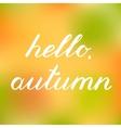 Hello autumn Handwritten brush lettering vector image vector image