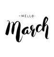 hello march handwritten lettering vector image