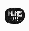 thumbs up t-shirt sticker quote lettering vector image vector image