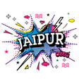 jaipur comic text in pop art style isolated on vector image vector image