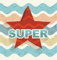 super star label on waves background retro vector image
