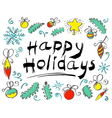 Happy Holidays lettering hand drawm composition vector image vector image
