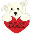 Must Love Dogs vector image vector image