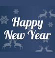 happy new year lettering on blue background vector image vector image