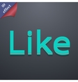 Like icon symbol 3D style Trendy modern design vector image vector image
